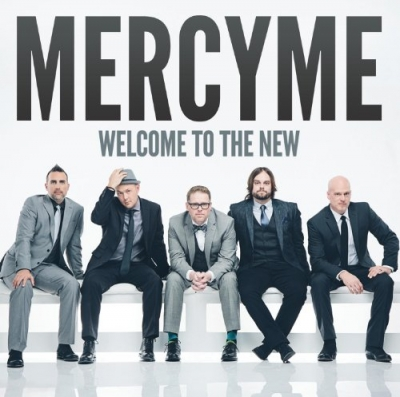 Mercy Me - Welcome To The New