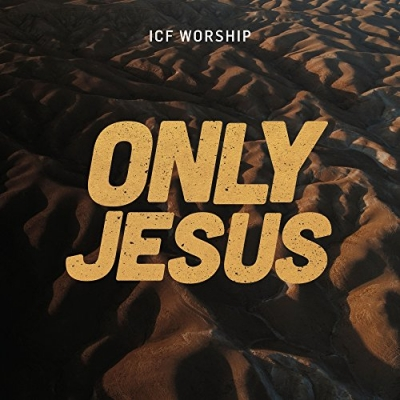 ICF Worship - Only Jesus [Live]