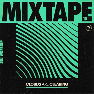 SEU Worship - Clouds Are Clearing: Mixtape 1B