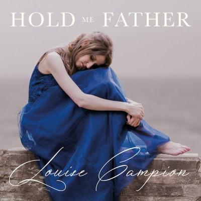 Louise Campion - Hold Me Father EP
