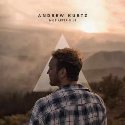 Andrew Kurtz - Mile After Mile