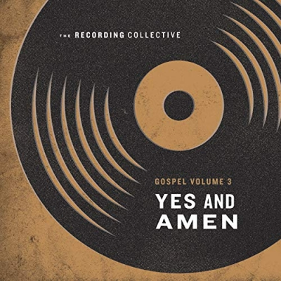 The Recording Collective - Gospel Vol. 3: Yes And Amen