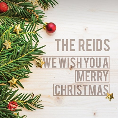 The Reids - We Wish You A Merry Christmas