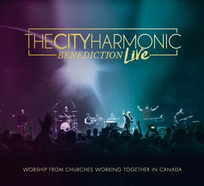 The City Harmonic - Benediction Live