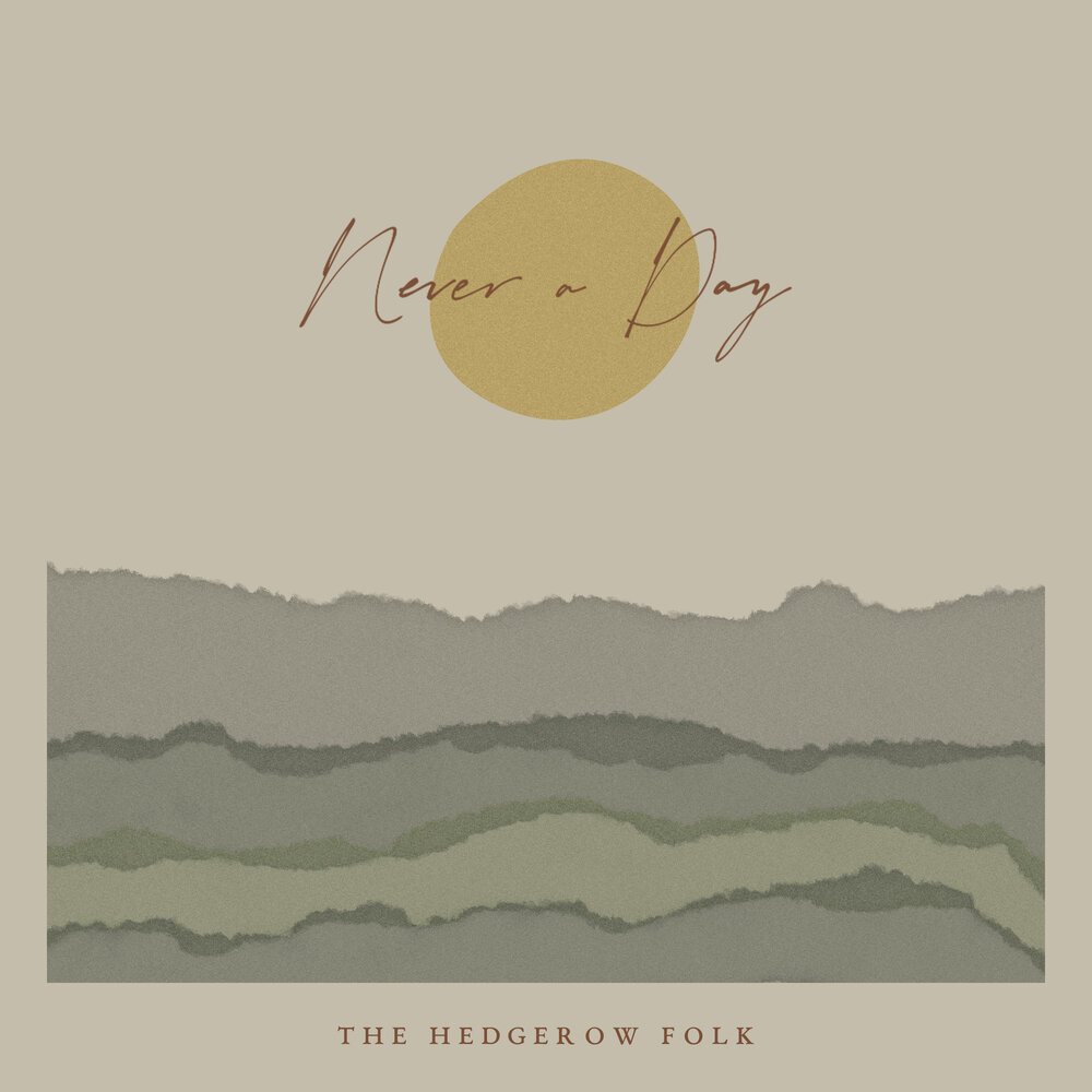 The Hedgerow Folk - Never A Day