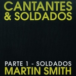 Martin Smith - Cantantest & Soldados