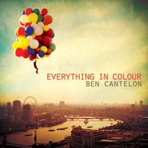 Ben Cantelon - Everything In Colour