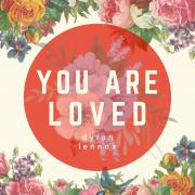 Belfast's Dylan Lennox Releases 'You Are Loved'