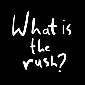 What Is The Rush? (Acoustic)