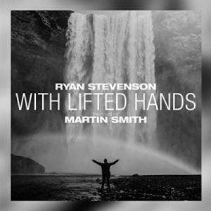 With Lifted Hands (feat. Martin Smith)
