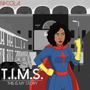 Ni-Cola Releasing New Single 'T.I.M.S. (This Is My Story)'
