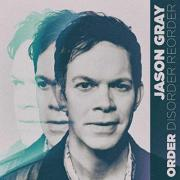 Jason Gray Releases, 'Order', Volume 1 Of New Project
