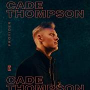 Cade Thompson Releases 'Provider' Single