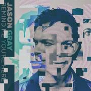 Jason Gray Releases 'Remind Me You're Here'