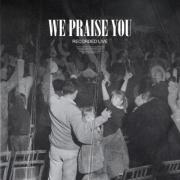 Bethel Music Releases 'We Praise You'