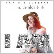 Sofia Silvestri Releases Worship Album 'In Christ I Am'