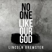 Worship Leader Lincoln Brewster Releases New Single 'No One Like Our God' Ahead of New Album in 2018