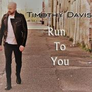 Timothy Davis - Run To You