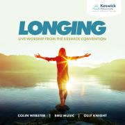 Keswick - Longing: Live Worship From The Keswick Convention