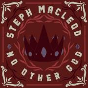 Steph Macleod - No Other God