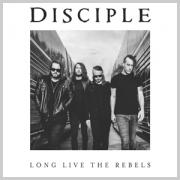 Disciple To Release 13th Album 'Long Live the Rebels'