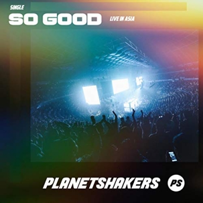 Planetshakers - So Good