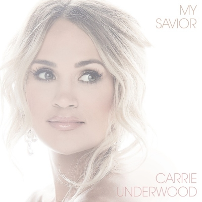 Carrie Underwood - My Savior
