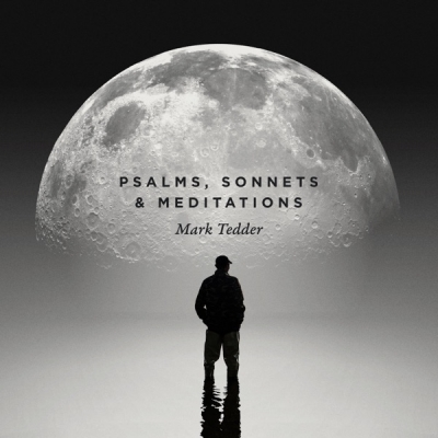 Mark Tedder - Psalms, Sonnets and Meditations