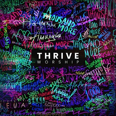 Thrive Worship - A Thousand More