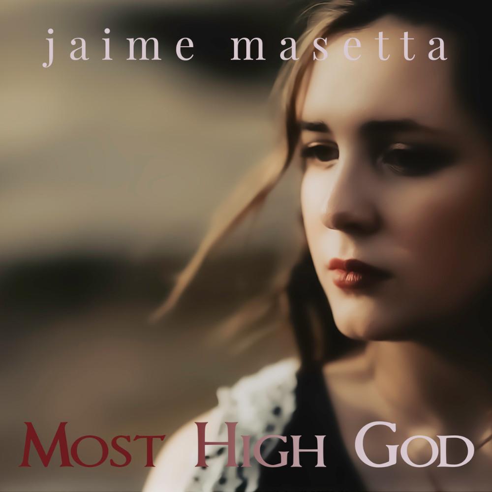 Jaime Masetta - Most High God