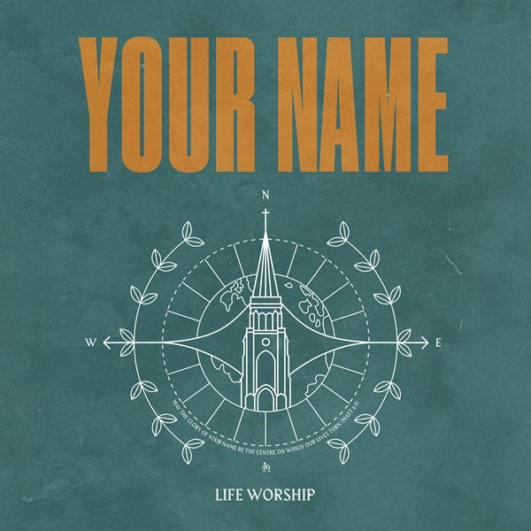 LIFE Worship - Your Name