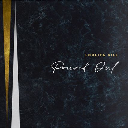 Loulita Gill - Poured Out